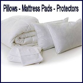 Pillows and Mattress Pads
